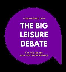 The Big leisure debate 2019